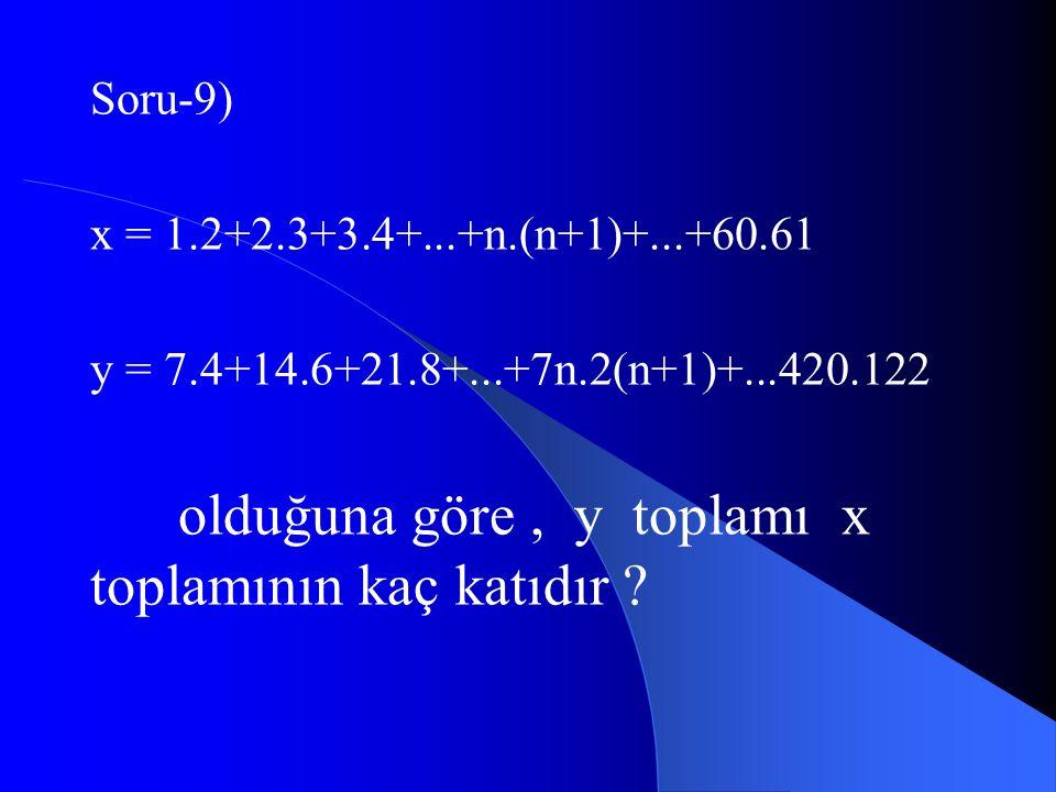 olduğuna göre , y toplamı x toplamının kaç katıdır