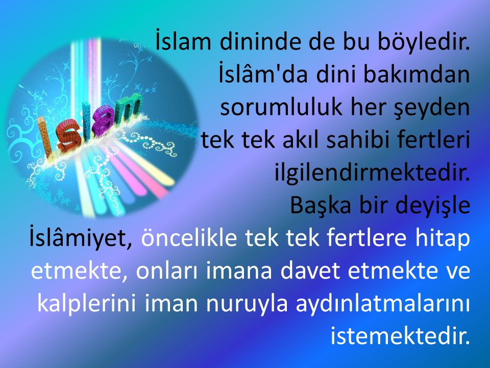 İslam dininde de bu böyledir