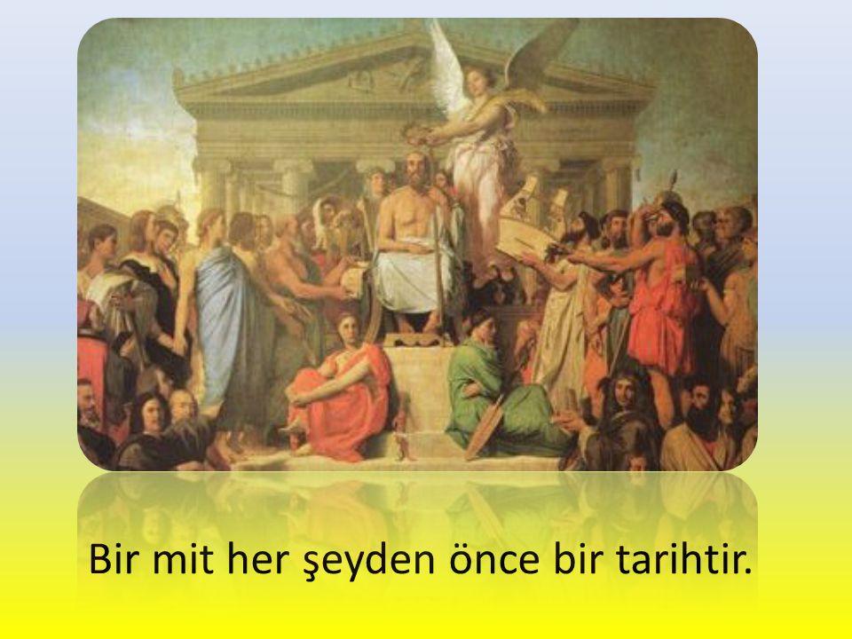 Bir mit her şeyden önce bir tarihtir.