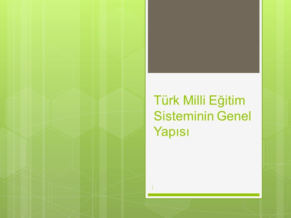 Türk Milli Eğitim Sisteminin Genel Yapısı
