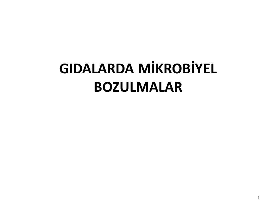 GIDALARDA MİKROBİYEL BOZULMALAR