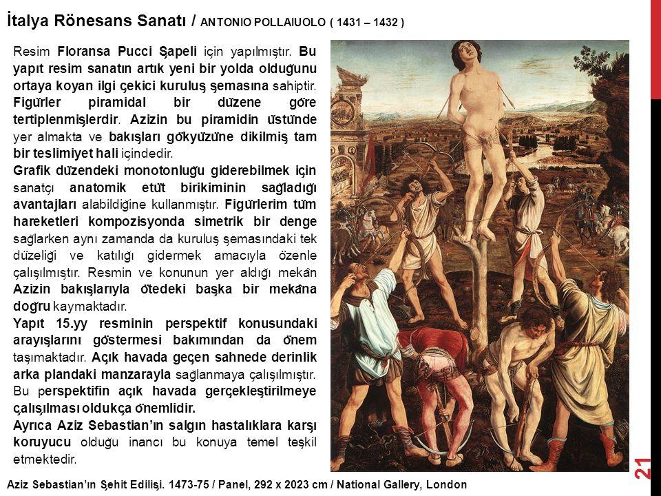 İtalya Rönesans Sanatı / ANTONIO POLLAIUOLO ( 1431 – 1432 )