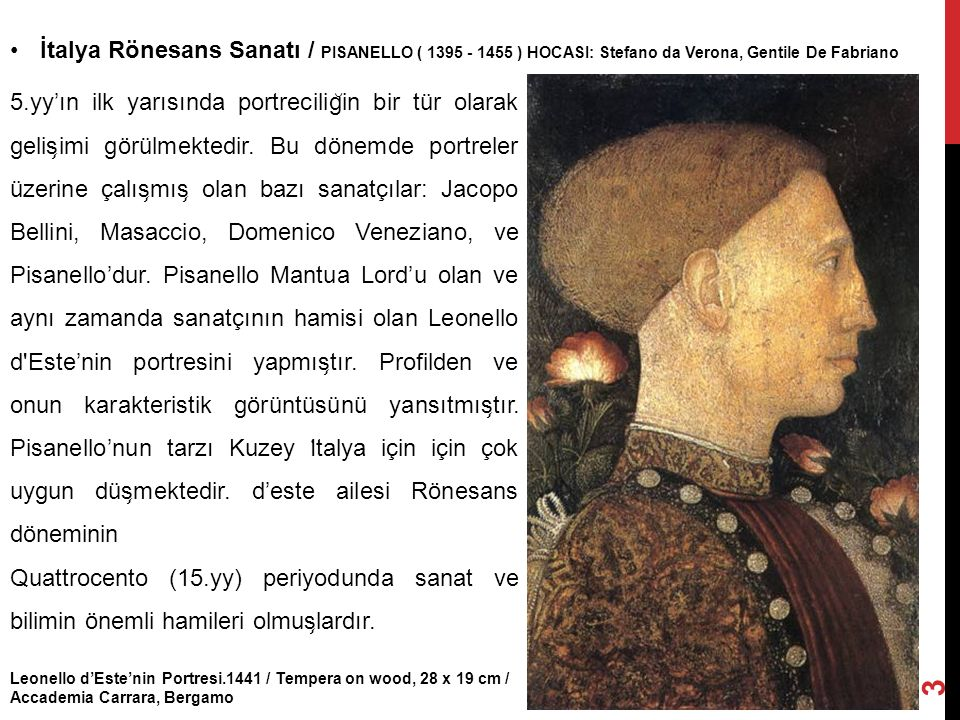 İtalya Rönesans Sanatı / PISANELLO ( 1395 - 1455 ) HOCASI: Stefano da Verona, Gentile De Fabriano