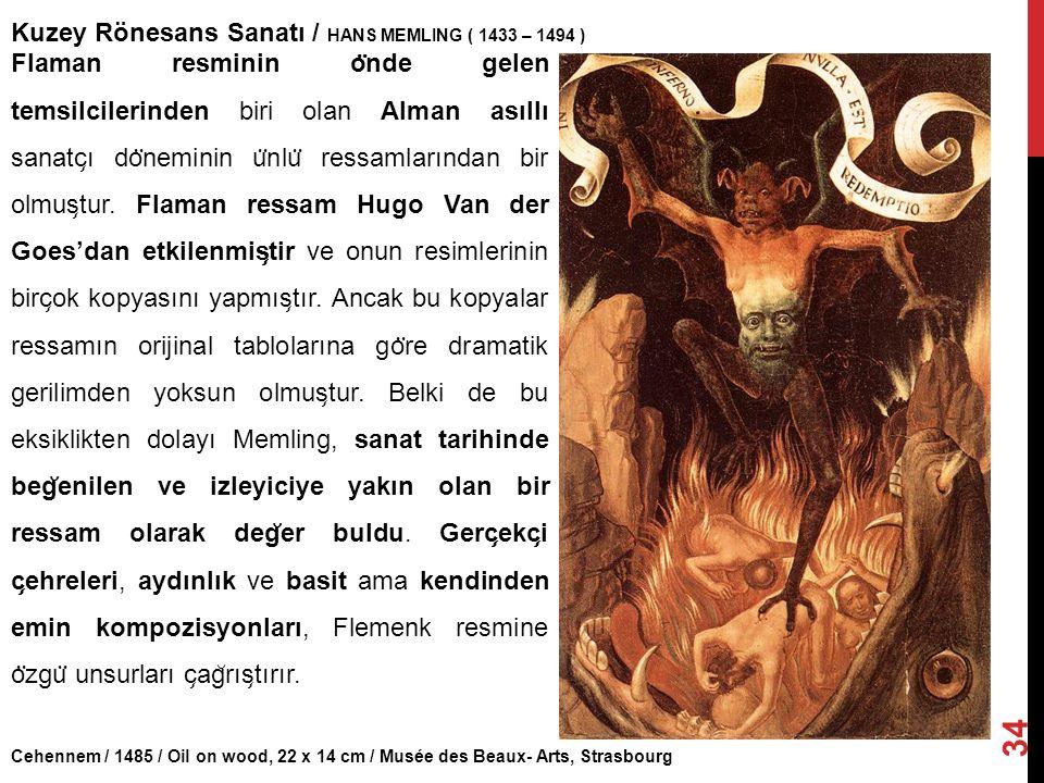 Kuzey Rönesans Sanatı / HANS MEMLING ( 1433 – 1494 )