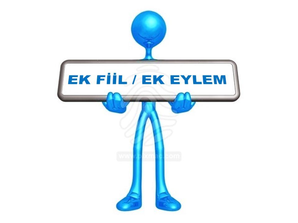EK FİİL / EK EYLEM /