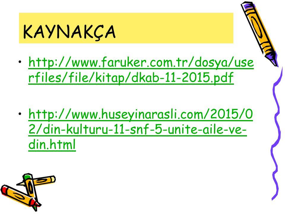 KAYNAKÇA http://www.faruker.com.tr/dosya/userfiles/file/kitap/dkab-11-2015.pdf.