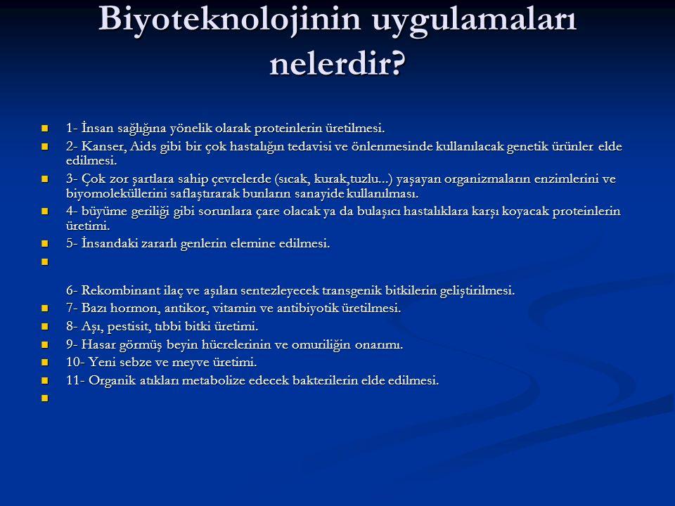 Biyoteknolojinin uygulamaları nelerdir
