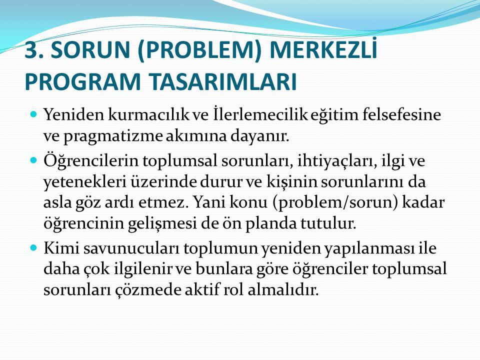 3. SORUN (PROBLEM) MERKEZLİ PROGRAM TASARIMLARI
