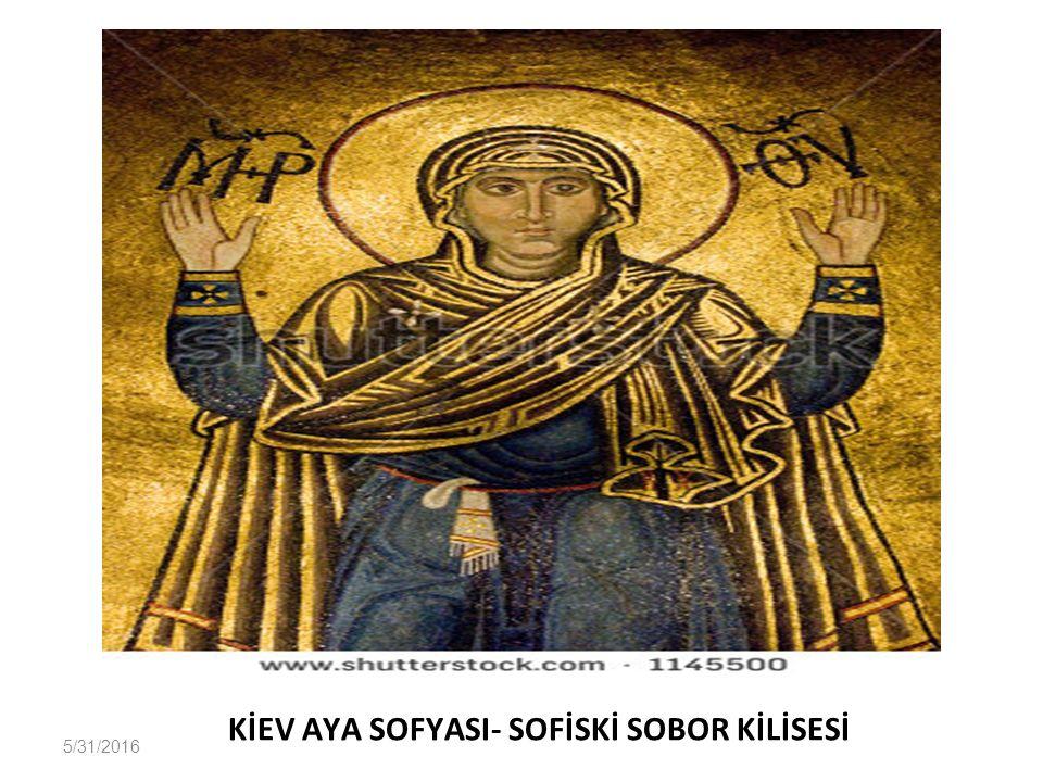 KİEV AYA SOFYASI- SOFİSKİ SOBOR KİLİSESİ