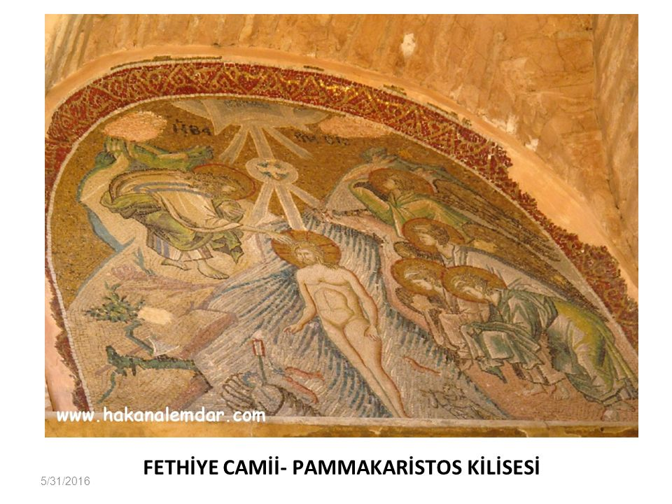 FETHİYE CAMİİ- PAMMAKARİSTOS KİLİSESİ