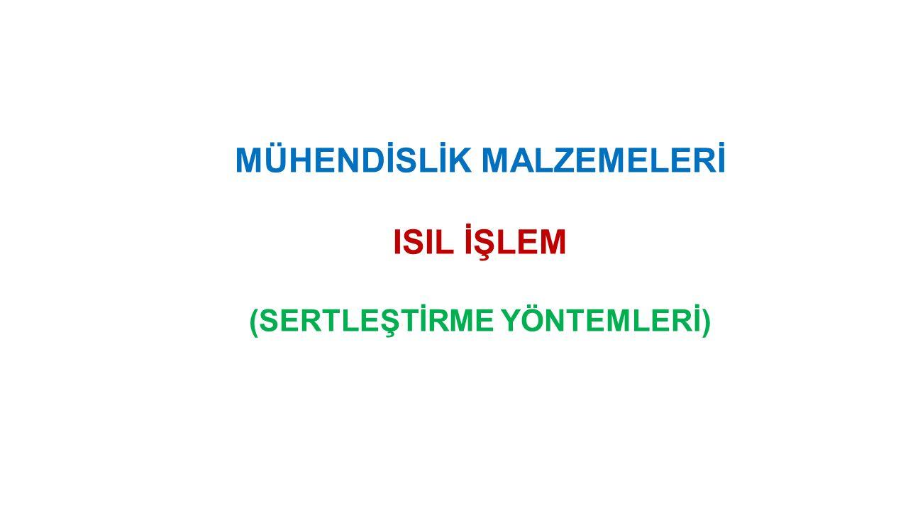 MÜHENDİSLİK MALZEMELERİ (SERTLEŞTİRME YÖNTEMLERİ)