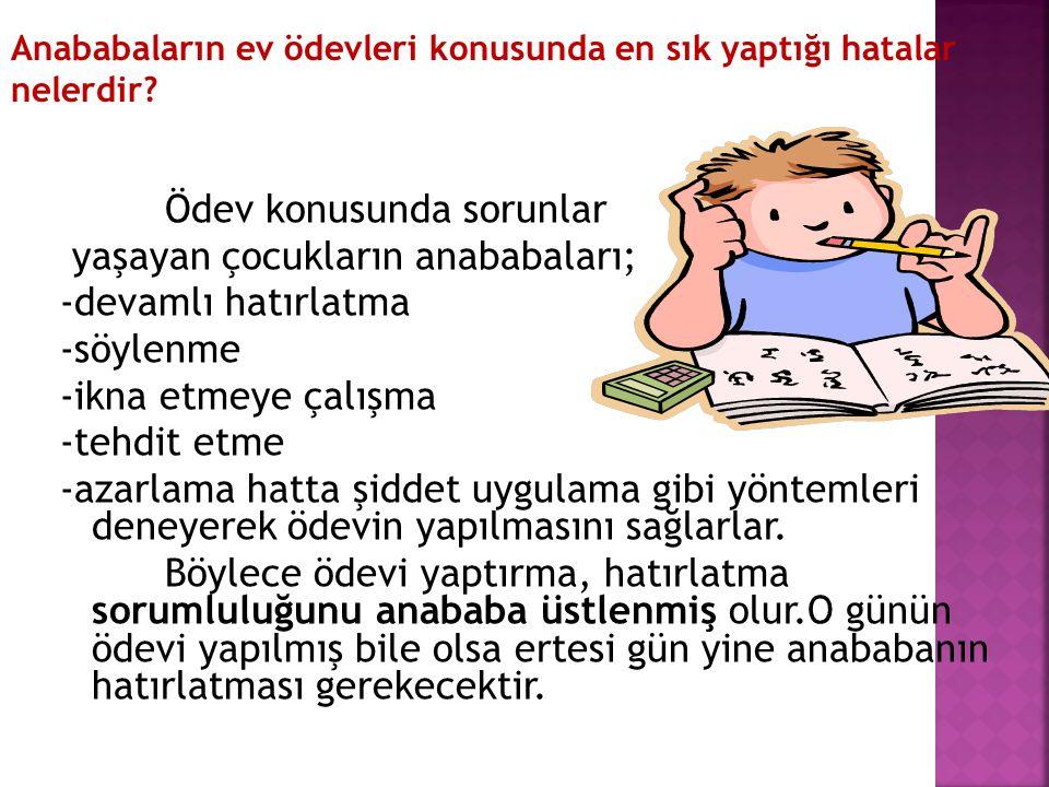 Ödev konusunda sorunlar yaşayan çocukların anababaları;