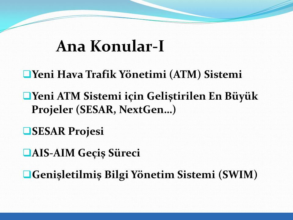 Ana Konular-I Yeni Hava Trafik Yönetimi (ATM) Sistemi