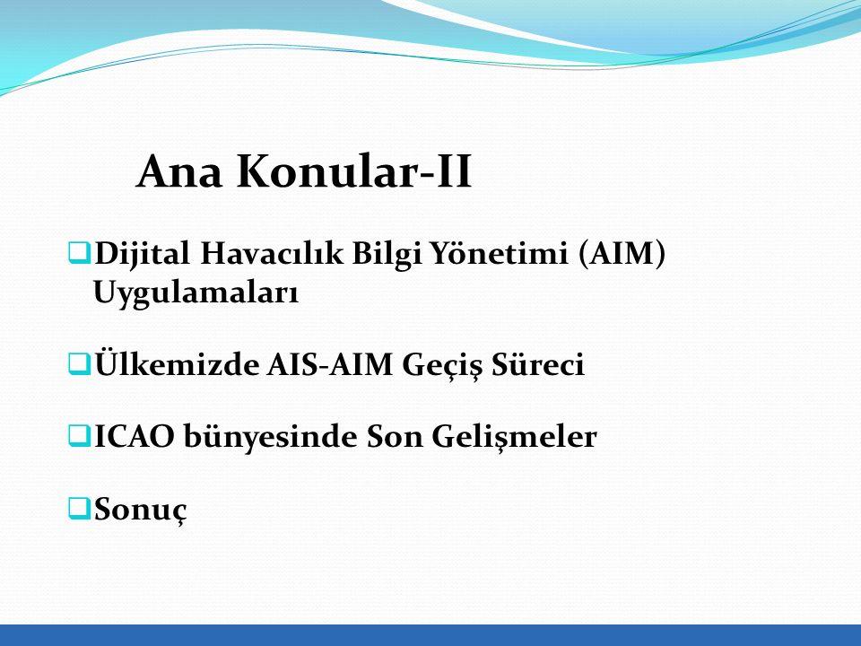 Ana Konular-II Dijital Havacılık Bilgi Yönetimi (AIM) Uygulamaları