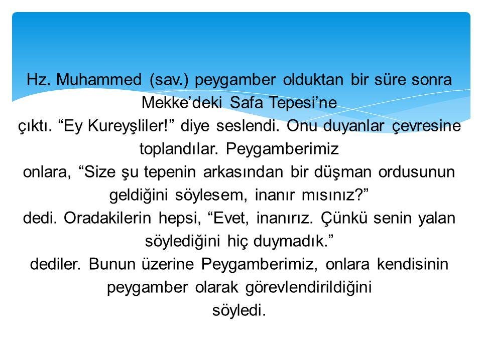 Hz. Muhammed (sav.) peygamber olduktan bir süre sonra Mekke'deki Safa Tepesi'ne çıktı.