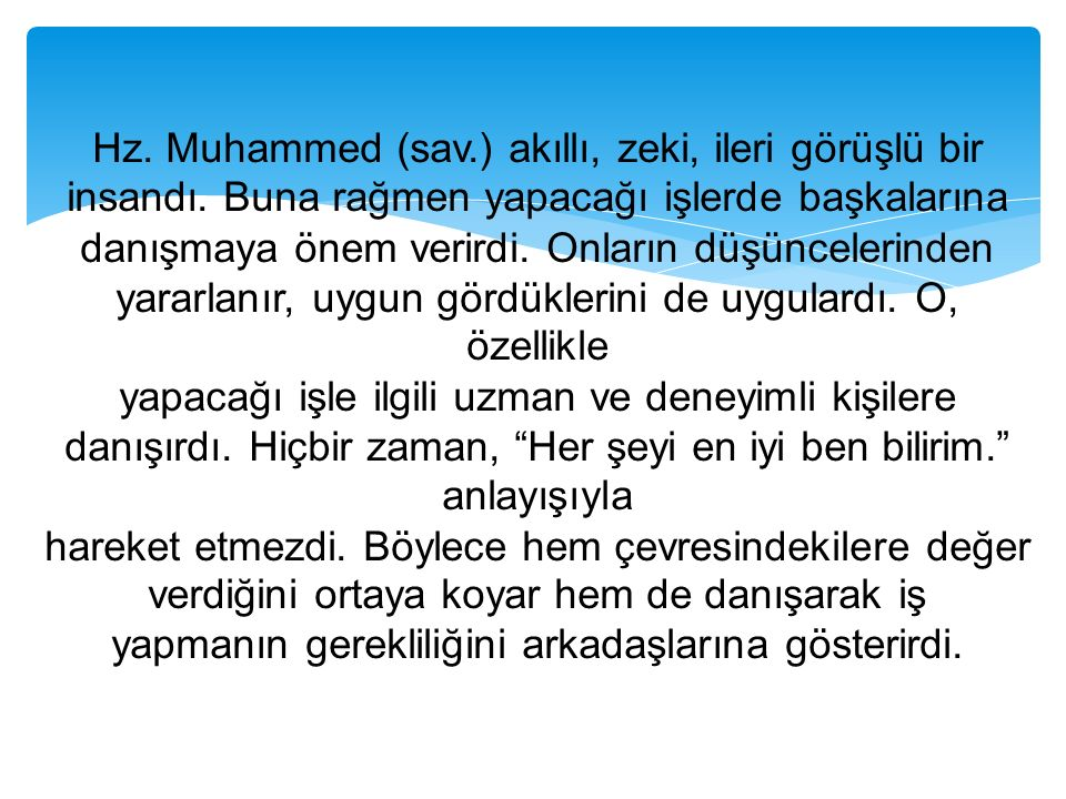 Hz. Muhammed (sav. ) akıllı, zeki, ileri görüşlü bir insandı