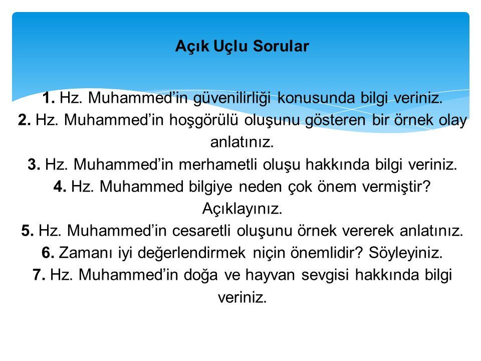 Açık Uçlu Sorular 1. Hz. Muhammed'in güvenilirliği konusunda bilgi veriniz.