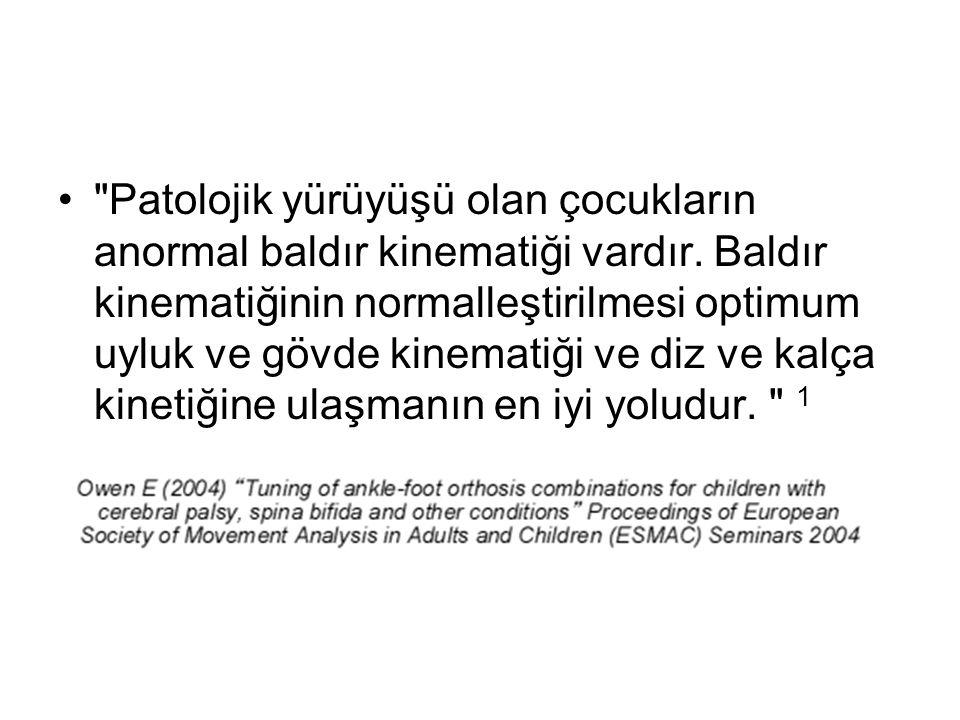 Patolojik yürüyüşü olan çocukların anormal baldır kinematiği vardır