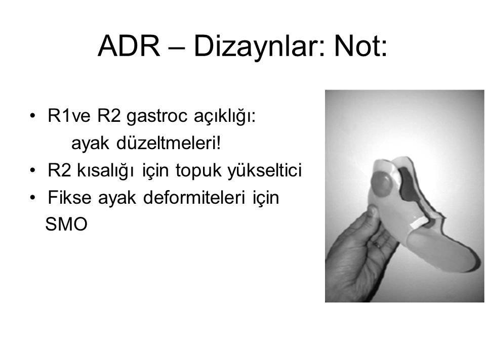 ADR – Dizaynlar: Not: R1ve R2 gastroc açıklığı: ayak düzeltmeleri!