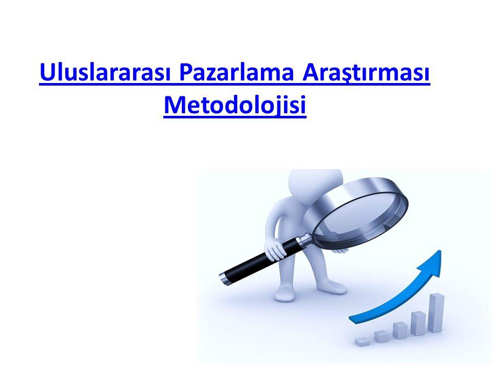Uluslararası Pazarlama Araştırması Metodolojisi