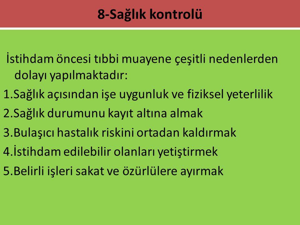 8-Sağlık kontrolü.