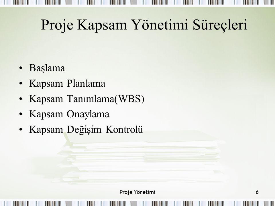 Proje Kapsam Yönetimi Süreçleri