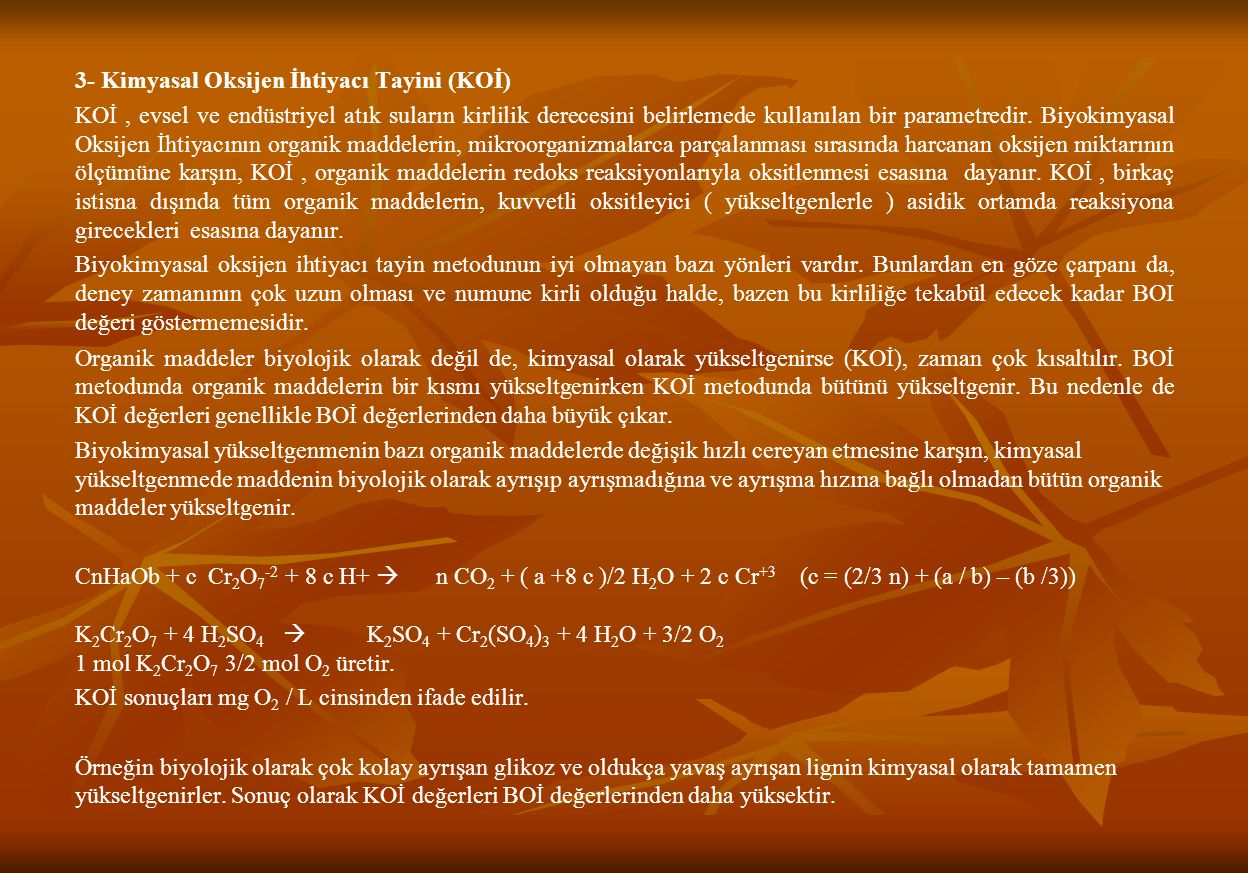 3- Kimyasal Oksijen İhtiyacı Tayini (KOİ)