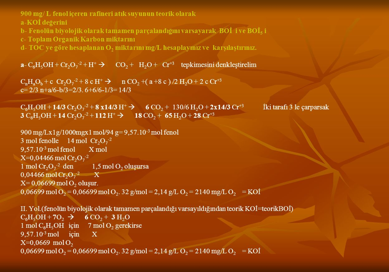 900 mg/ L fenol içeren rafineri atık suyunun teorik olarak