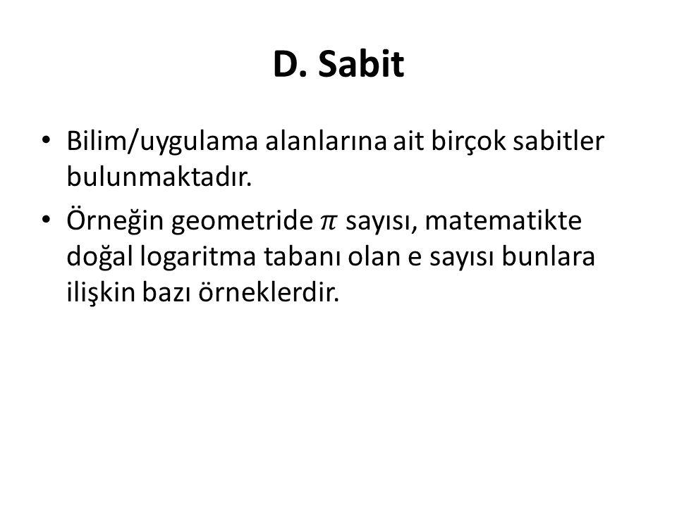 D. Sabit Bilim/uygulama alanlarına ait birçok sabitler bulunmaktadır.