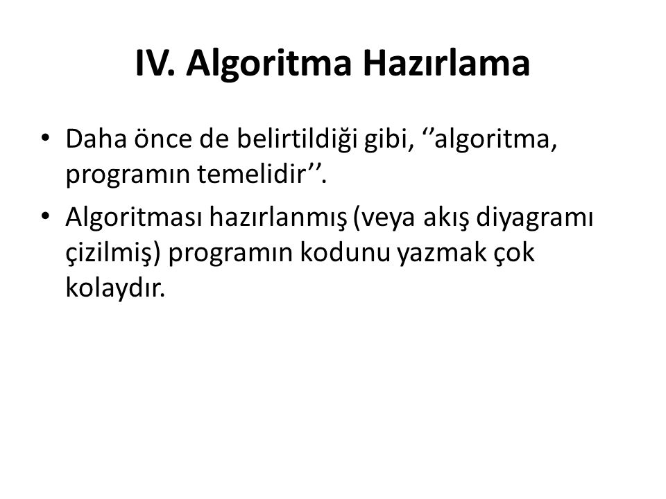 IV. Algoritma Hazırlama