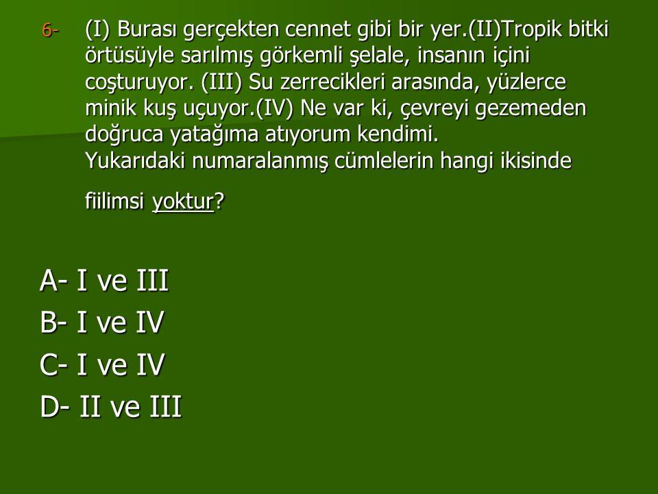 A- I ve III B- I ve IV C- I ve IV D- II ve III