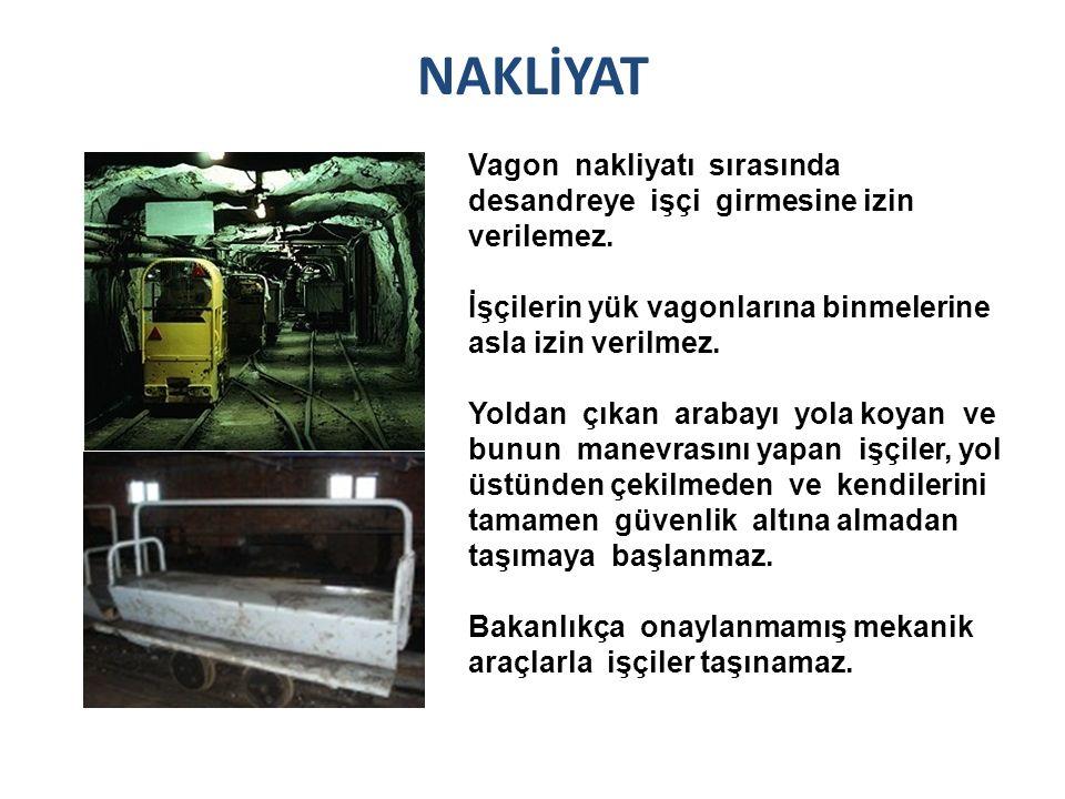 NAKLİYAT Vagon nakliyatı sırasında desandreye işçi girmesine izin verilemez. İşçilerin yük vagonlarına binmelerine asla izin verilmez.
