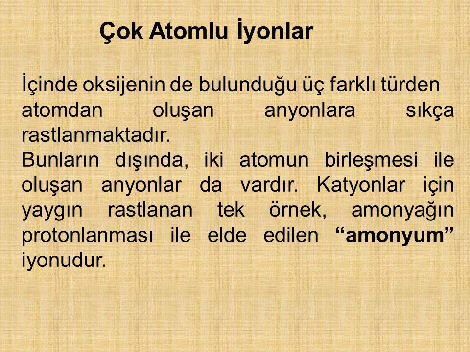 Çok Atomlu İyonlar İçinde oksijenin de bulunduğu üç farklı türden