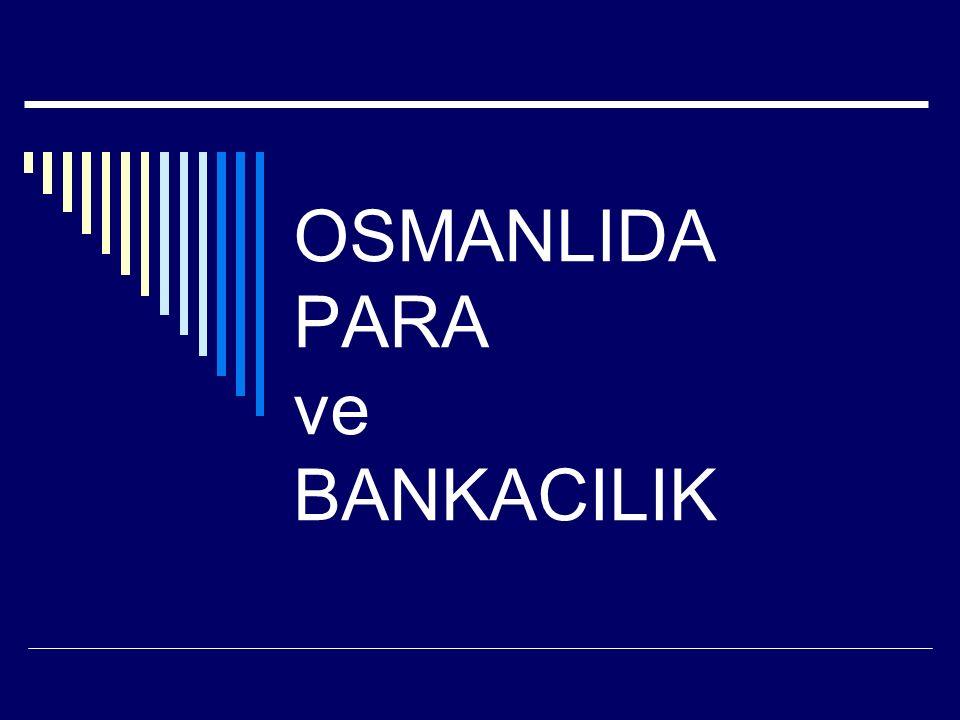 OSMANLIDA PARA ve BANKACILIK