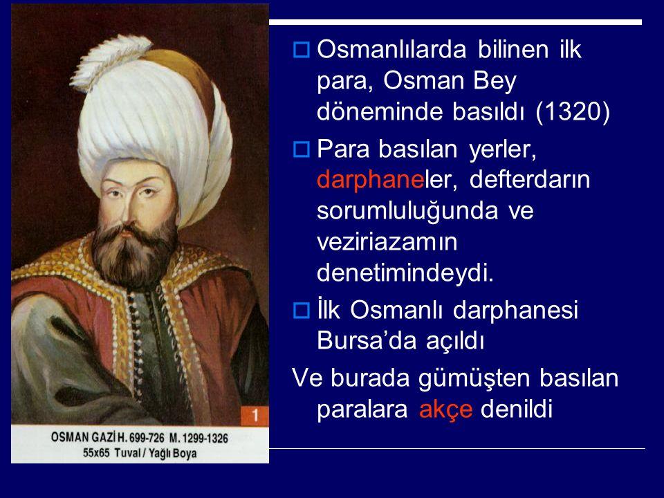 Osmanlılarda bilinen ilk para, Osman Bey döneminde basıldı (1320)