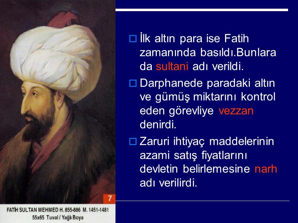 İlk altın para ise Fatih zamanında basıldı