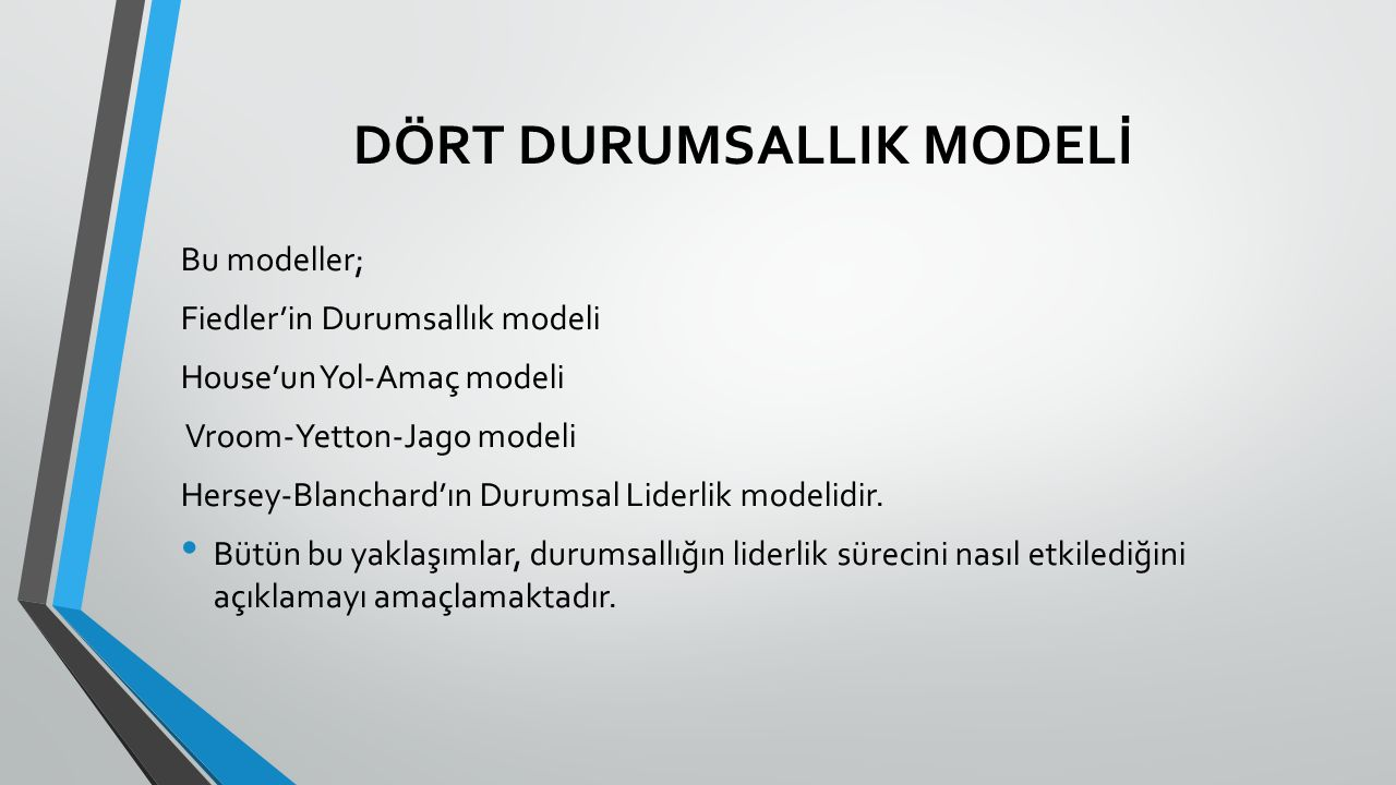 DÖRT DURUMSALLIK MODELİ