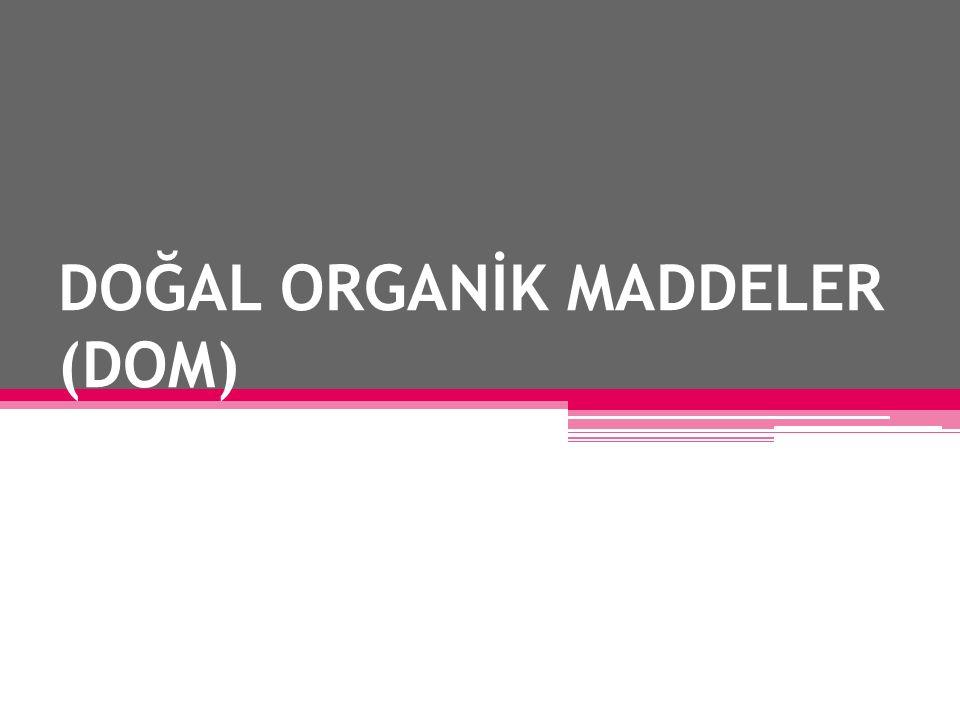 DOĞAL ORGANİK MADDELER (DOM)