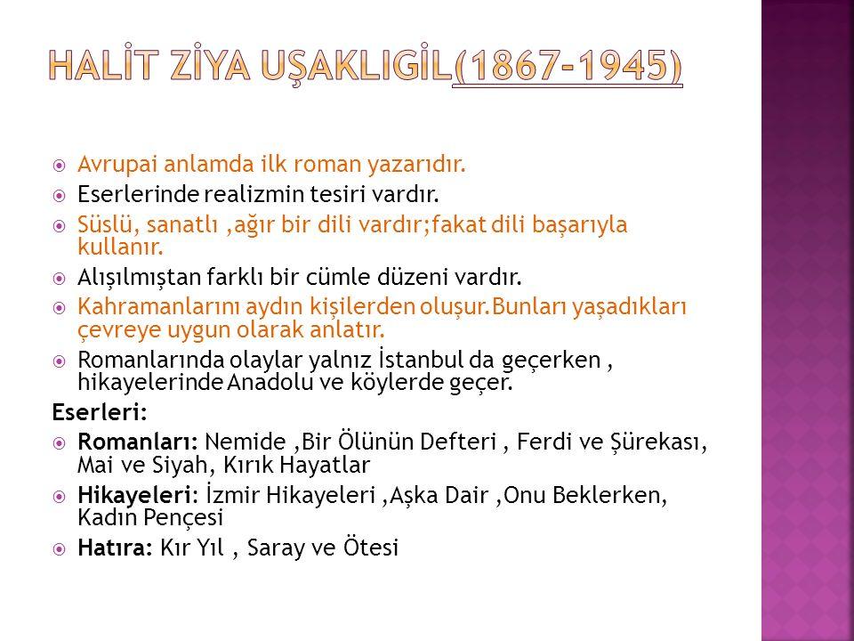 HALİT ZİYA UŞAKLIGİL(1867-1945)