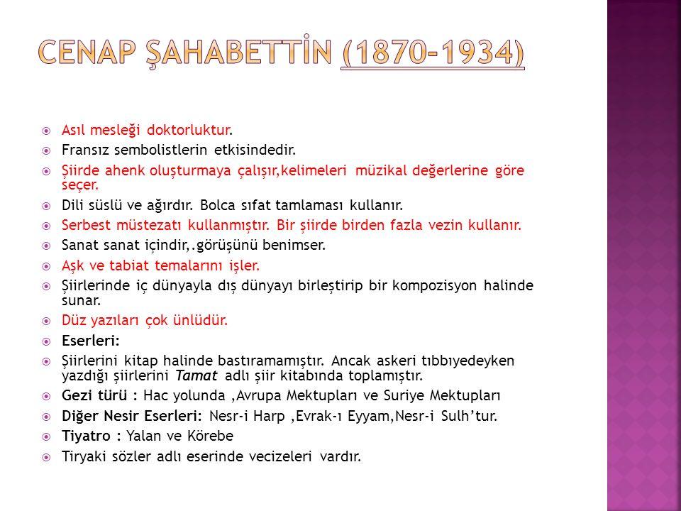 CENAP ŞAHABETTİN (1870-1934) Asıl mesleği doktorluktur.