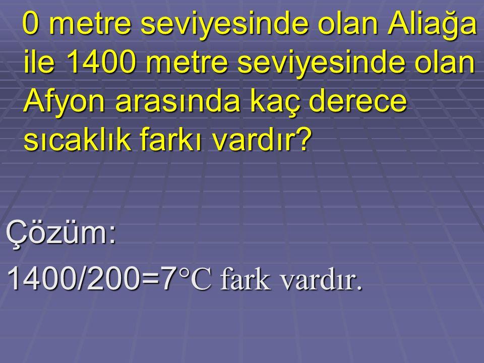 Çözüm: 1400/200=7°C fark vardır.