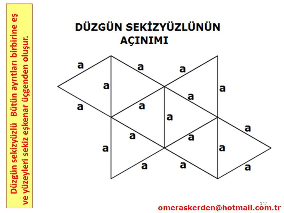 Düzgün sekizyüzlü Bütün ayrıtları birbirine eş ve yüzeyleri sekiz eşkenar üçgenden oluşur.