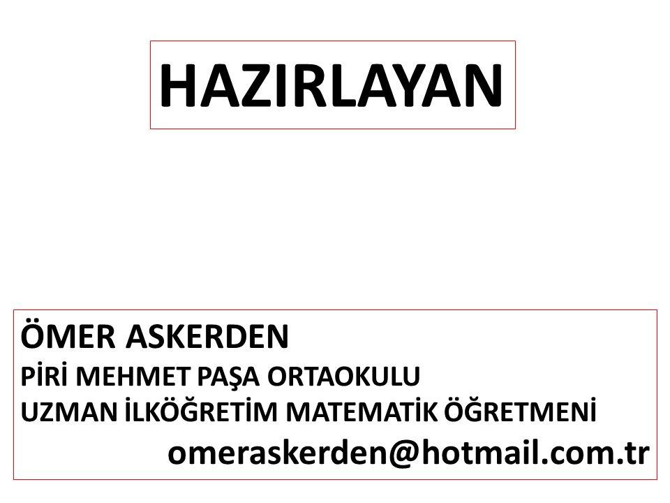 HAZIRLAYAN ÖMER ASKERDEN omeraskerden@hotmail.com.tr