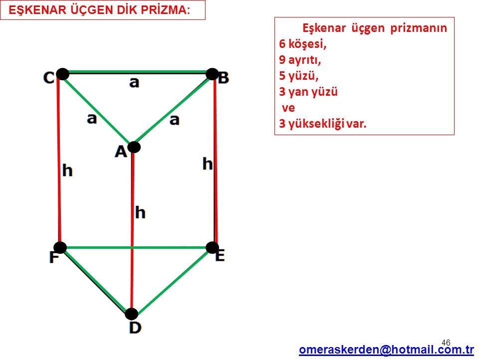 Eşkenar üçgen prizmanın 6 köşesi, 9 ayrıtı, 5 yüzü, 3 yan yüzü ve