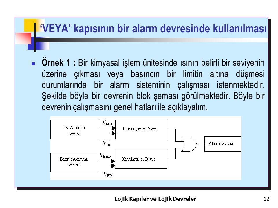 'VEYA' kapısının bir alarm devresinde kullanılması