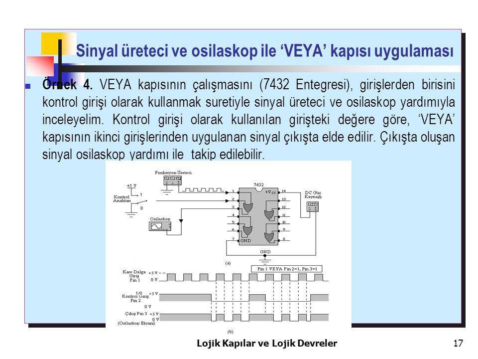 Sinyal üreteci ve osilaskop ile 'VEYA' kapısı uygulaması