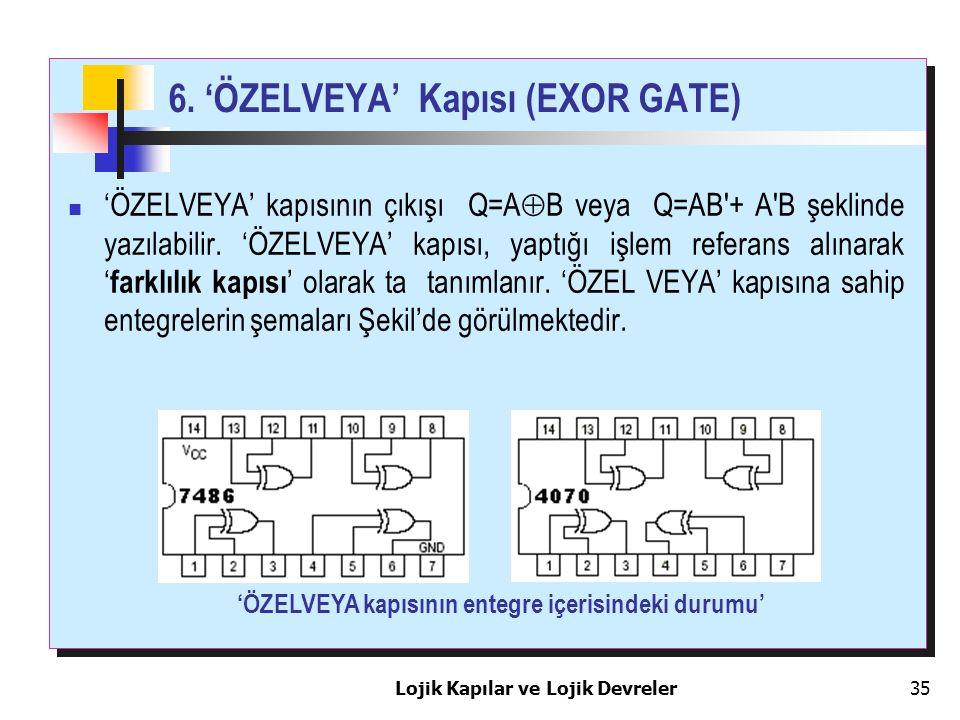 6. 'ÖZELVEYA' Kapısı (EXOR GATE)