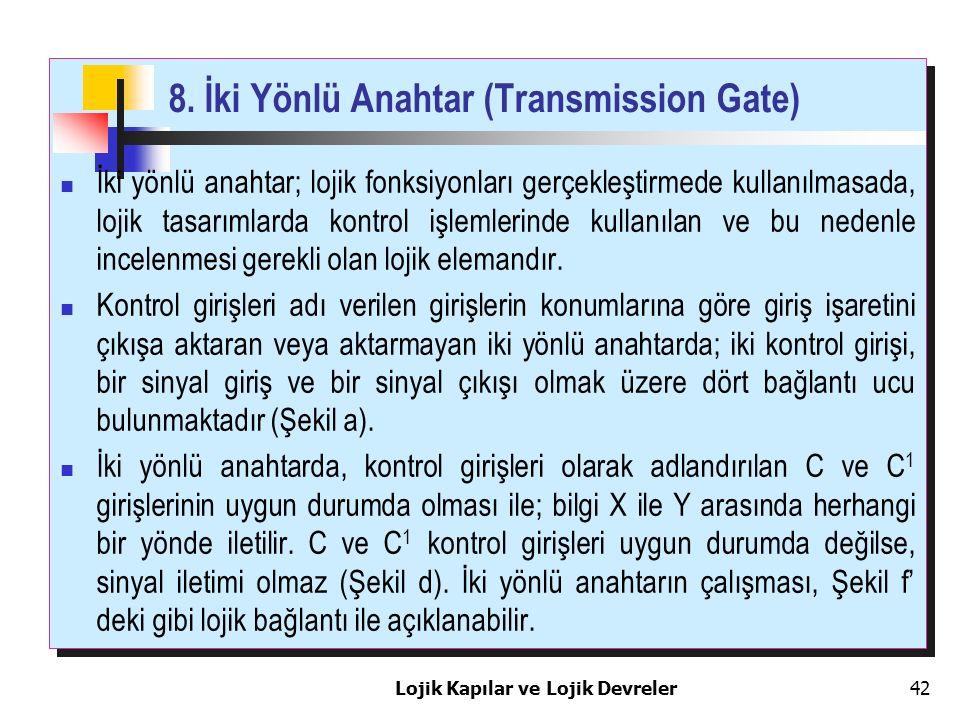 8. İki Yönlü Anahtar (Transmission Gate)