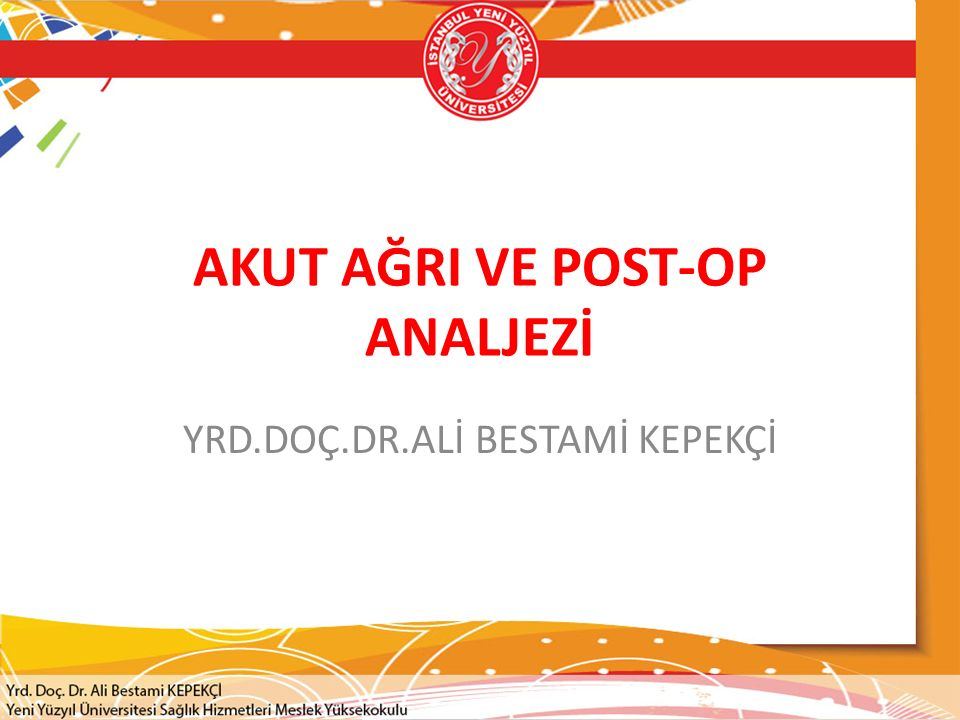 AKUT AĞRI VE POST-OP ANALJEZİ