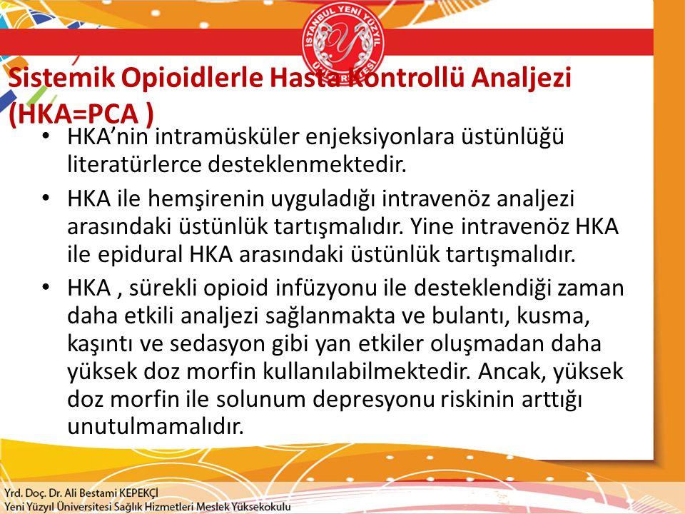 Sistemik Opioidlerle Hasta Kontrollü Analjezi (HKA=PCA )